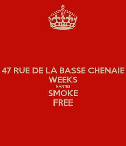 Poster: 47 RUE DE LA BASSE CHENAIE WEEKS NANTES SMOKE FREE