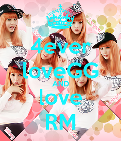 Poster: 4ever loveGG AND love RM