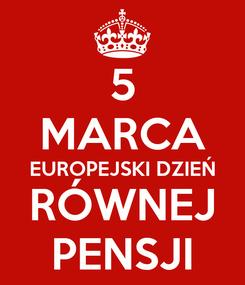 Poster: 5 MARCA EUROPEJSKI DZIEŃ RÓWNEJ PENSJI