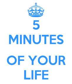 Poster: 5 MINUTES  OF YOUR LIFE