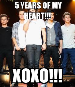 Poster:  5 YEARS OF MY HEART!!! XOXO!!!