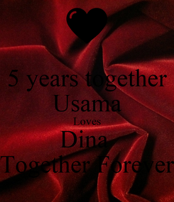 Poster: 5 years together Usama Loves Dina  Together Forever