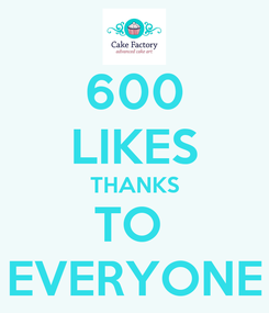 Poster: 600 LIKES THANKS TO  EVERYONE