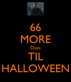 Poster: 66 MORE Days TIL HALLOWEEN