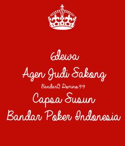 Poster: 6dewa  Agen Judi Sakong BandarQ Domino99  Capsa Susun Bandar Poker Indonesia