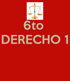 Poster: 6to  DERECHO 1