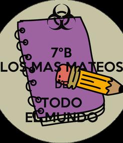 Poster: 7°B LOS MAS MATEOS DE TODO EL MUNDO