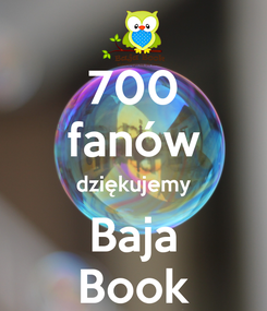 Poster: 700 fanów dziękujemy Baja Book