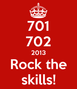 Poster: 701 702 2013 Rock the skills!