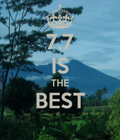 Poster: 7.7 IS THE BEST