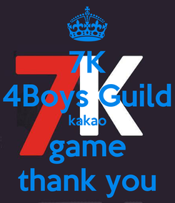 Poster: 7K 4Boys Guild kakao game thank you