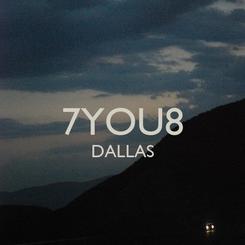Poster:  7YOU8 DALLAS