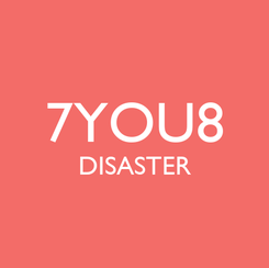 Poster:  7YOU8 DISASTER