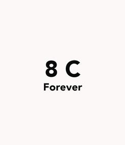 Poster:  8 C Forever