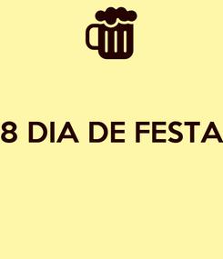 Poster:  8 DIA DE FESTA