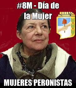 Poster: #8M - Día de la Mujer MUJERES PERONISTAS