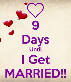 Poster: 9 Days Until I Get MARRIED!!