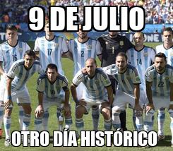 Poster: 9 DE JULIO OTRO DÍA HISTÓRICO