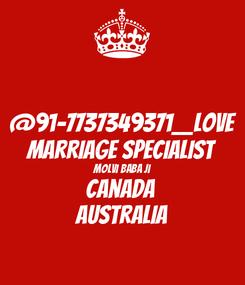 Poster: @91-7737349371__LovE MarriagE SpecialisT MolvI BabA Ji CanadA  AustraliA