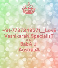 Poster: ~91-7737349371__LovE VashikaraN SpecialisT MolvI BabA Ji AustraliA