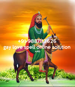 Poster: +91-9887113626 gay love spell online solution AND