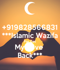 Poster: +919828566831 ***Islamic Wazifa For Get My Love  Back***