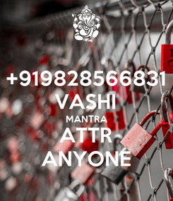 Poster: +919828566831 VASHI MANTRA ATTR ANYONE