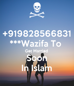 Poster: +919828566831 ***Wazifa To  Get Married  Soon In Islam