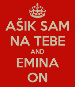 Poster: AŠIK SAM NA TEBE AND EMINA ON