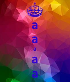 Poster: a a a a a