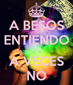 Poster: A BESOS ENTIENDO Y A VECES NO