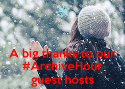 Poster:   A big thanks to our #ArchiveHour guest hosts