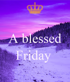 Poster:  A blessed  Friday