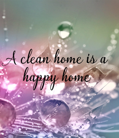 Poster: A clean home is a  happy home