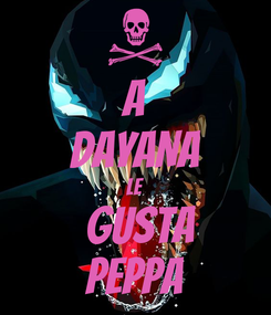 Poster: A DAYANA LE  GUSTA PEPPA