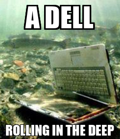 Poster: A DELL ROLLING IN THE DEEP