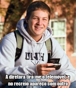 Poster:  A diretora tira-me o telemóvel, e no recreio apareço com outro