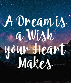 Poster: A Dream is a Wish your Heart Makes
