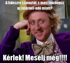 Poster: A fideszre szavaztál, s most hőzöngsz az internet-adó miatt? Kérlek! Mesélj még!!!!