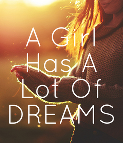 Poster: A Girl Has A Lot Of DREAMS