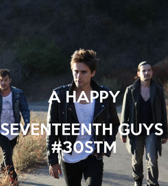 Poster:  A HAPPY  SEVENTEENTH GUYS  #30STM