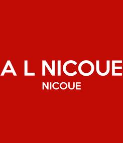 Poster:  A L NICOUE NICOUE