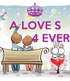 Poster: A LOVE S           4 EVER