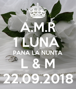 Poster: A.M.R 1 LUNA  PANA LA NUNTA L & M 22.09.2018