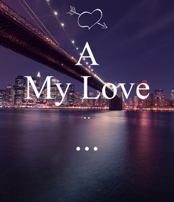 Poster: A My Love .. ...