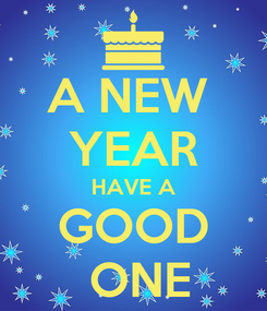 Poster: A NEW  YEAR HAVE A GOOD  ONE