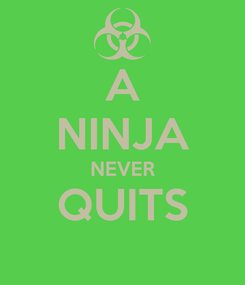 Poster: A NINJA NEVER QUITS