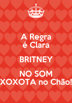 Poster: A Regra é Clara BRITNEY NO SOM XOXOTA no Chão!