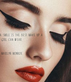 Poster: A smile is the best make up a