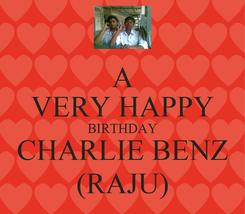 Poster: A VERY HAPPY BIRTHDAY CHARLIE BENZ (RAJU)